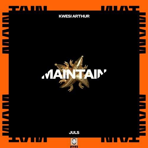 Juls x Kwesi Arthur – Maintain [Prod. by Juls]