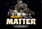 Militants-Feat-Shatta-wale-Matter@halmblog