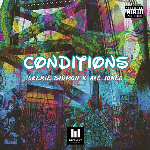Conditions-Skerie-B4DMON-Feat-Aye-Jones@halmblog