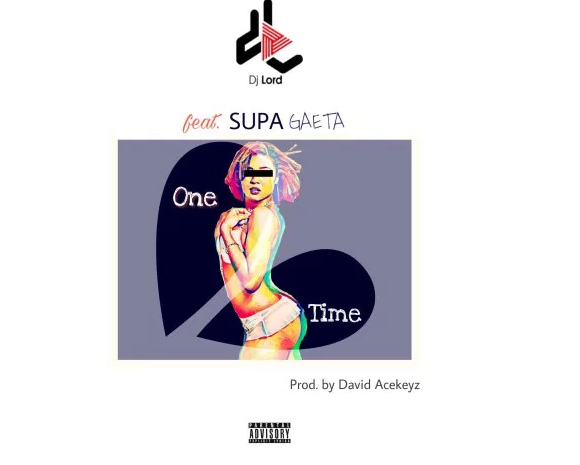 DJ-Lord-Feat-Supa-Gaeta-One-Time@halmblog-com