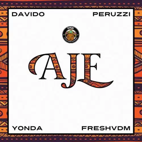 DMW feat. Davido X Peruzzi X Yonda X Fresh – AJE