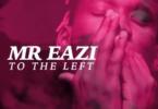 Mr Eazi – To The Left (Prod. By LXE)