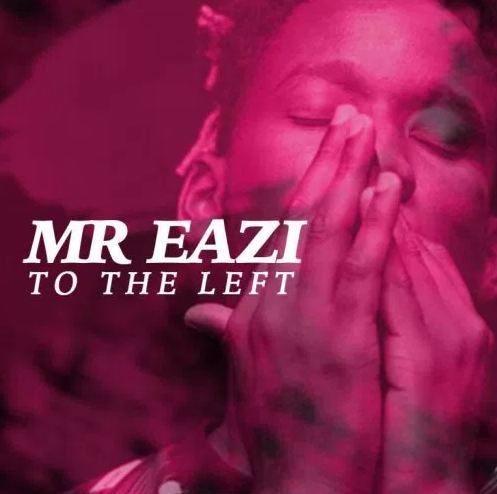 Mr Eazi – To The Left (Prod. By LXE)