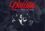 bigBen ft Teephlow & Edem – Bullion