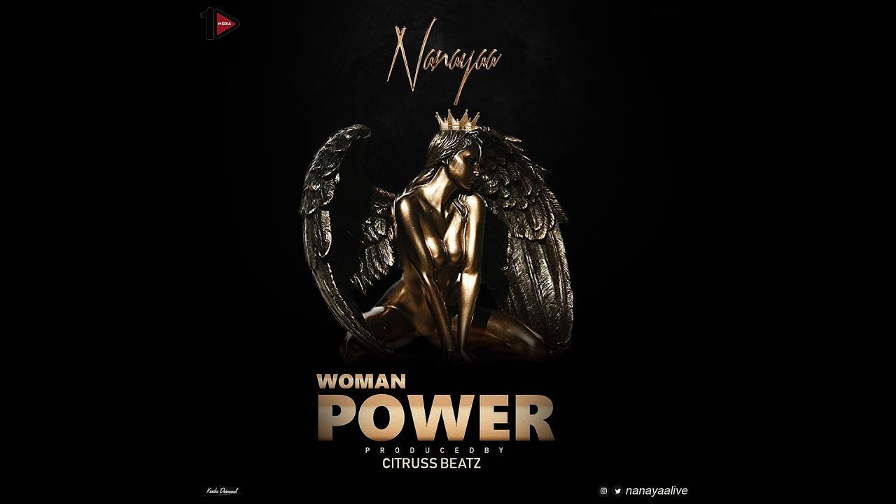 NanaYaa - Power of woman