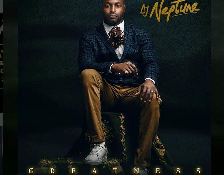 DJ Neptune GREATNESS ALBUM - Download Now