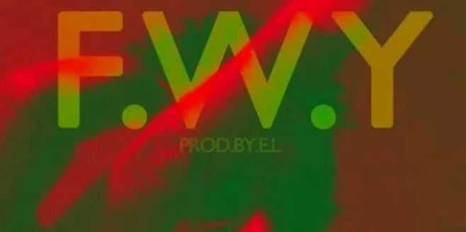 E.L – FWY (Fvck With You)