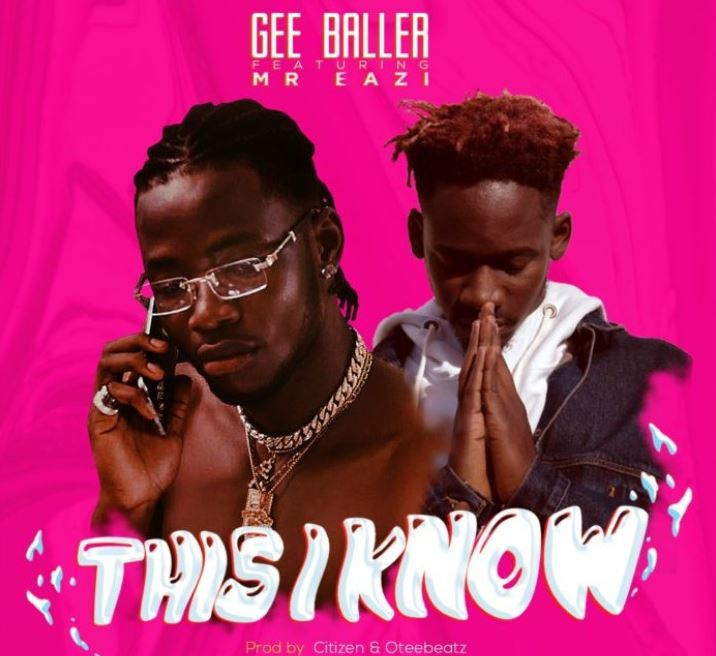 Gee Baller Ft. Mr Eazi – This I Know