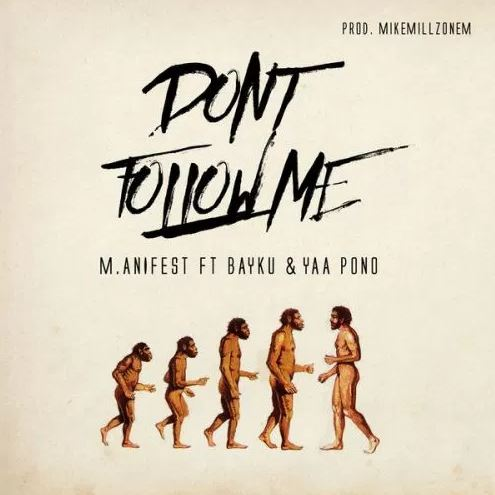 M.anifest feat. Bayku & Yaa Pono – Don't Follow Me