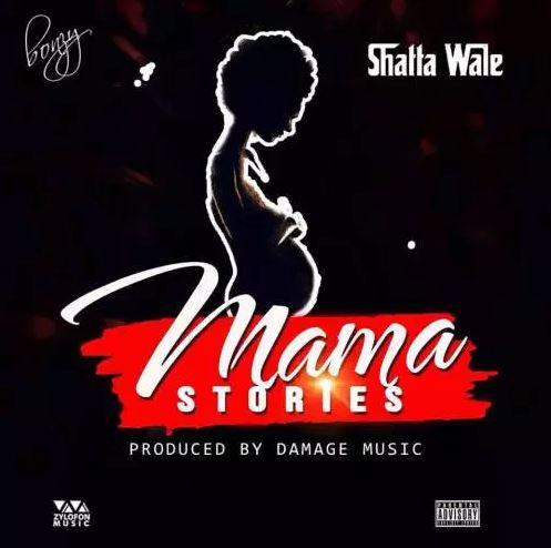 Shatta Wale – Mama Stories