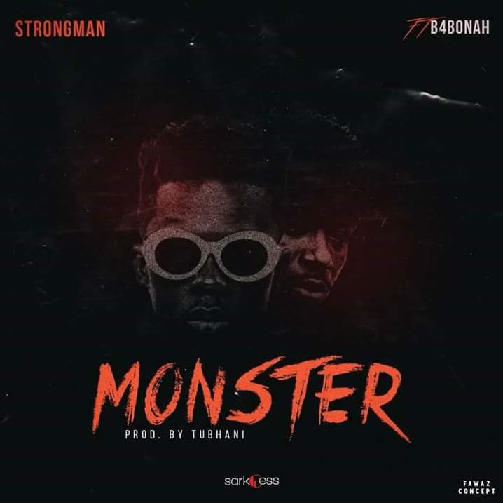 Strongman - Burner Monster Ft. B4Bonah