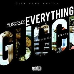 Yung6ix – Everything Gucci