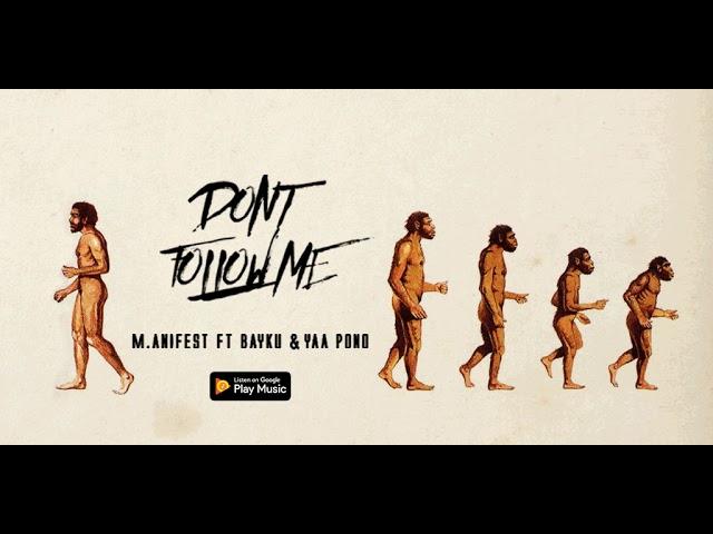 [Official Video] M.anifest Ft. Bayku & Yaa Pono – Don't Follow Me