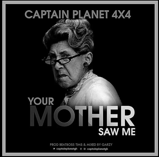 Captain Planet (4×4) – Your Mother Saw Me (Prod. By BeatBoss Tim x mixed by Mix Masta Garzy)