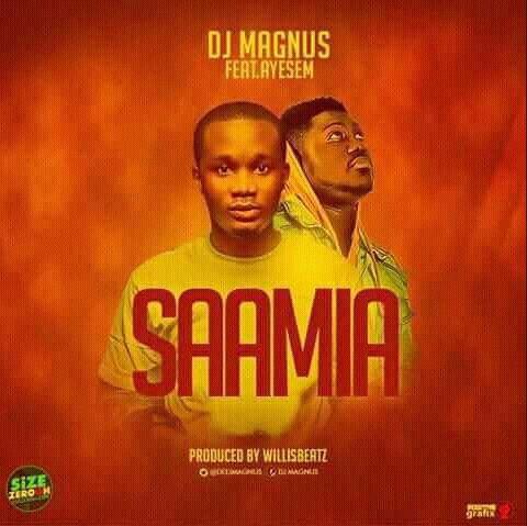 DJ Magnus Ft. Ayesem – Saamia Prod By WillisBeatz