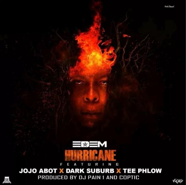 Edem – Hurricane Ft TeePhlow x Jojo Abot x Dark Suburb Prod by Coptic