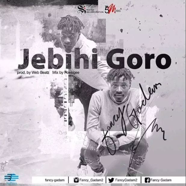 Fancy Gadam – Jebihi Goro (Prod by Webbeat x Mixed by PossiGee)