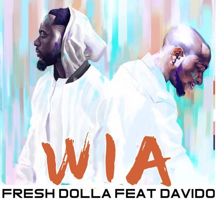 Fresh Dolla Ft. Davido – Wia