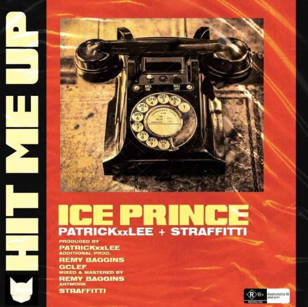 Ice Prince Ft PatrickxxLee x Straffitti – Hit Me Up (Mastred By Remy Baggins)