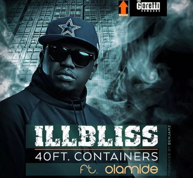 Illbliss Ft. Olamide – 40Ft. Containers (Prod. By Benjamz)