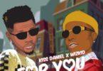 Kizz Daniel ft. Wizkid – For You (Prod. by Philkeyz)