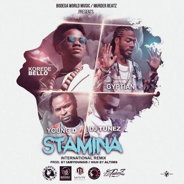 Korede Bello x Gyptian x DJ Tunez x Young D – Stamina (International Remix)