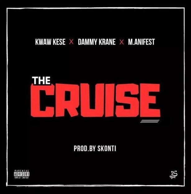 Kwaw Kese – The Cruise ft. M.anifest x Dammy Krane (Prod. by Skonti)