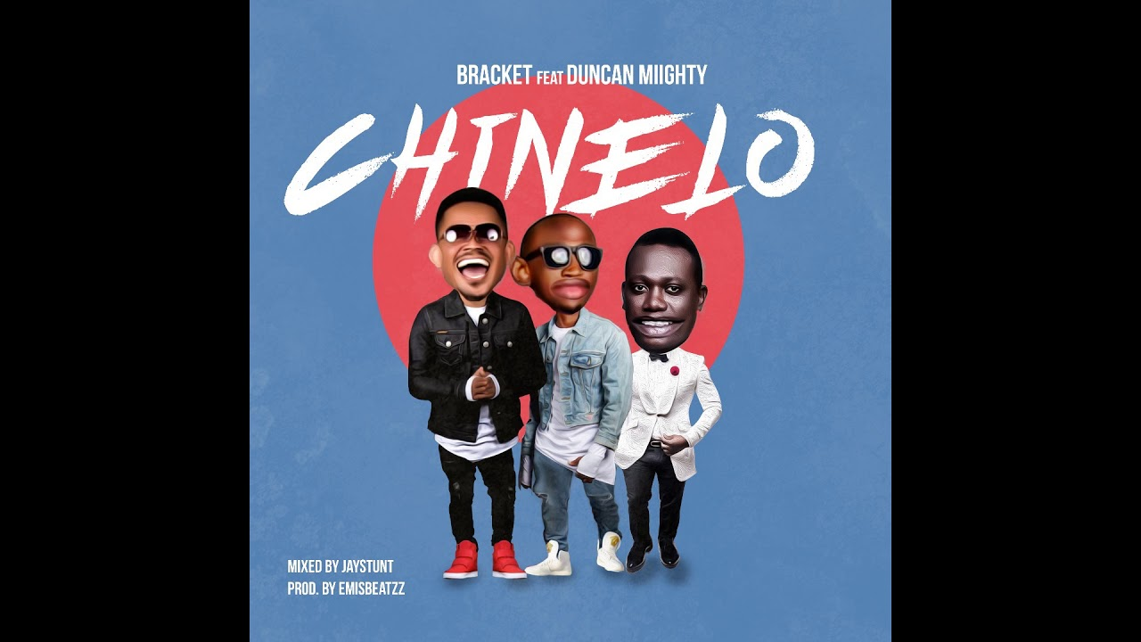 [Audio + Video] Bracket – Chinelo Ft. Duncan Mighty