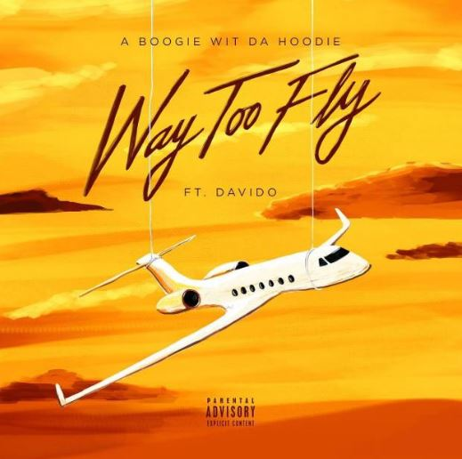 DJ Flex – Way Too Fly Remix Ft. Davido & A Boogie Wit Da Hoodie