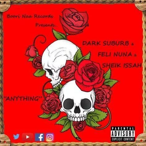 Dark Suburb ft. Feli Nuna x Sheik Issah – Anything
