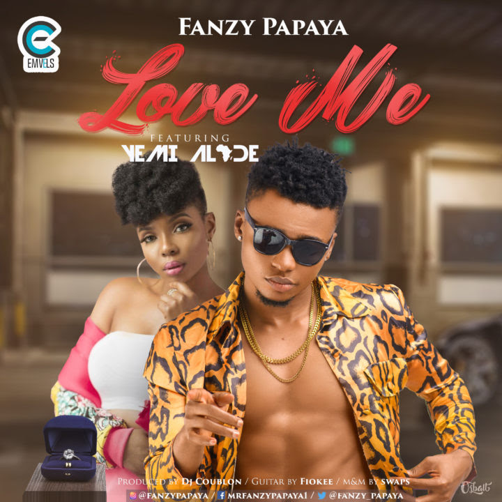 Fanzy Papaya ft. Yemi Alade – Love Me (Prod. by DJ Coublon)