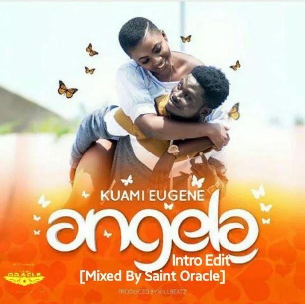 Kuami Eugene – Angela Refix (Mixed By Saint Oracle)