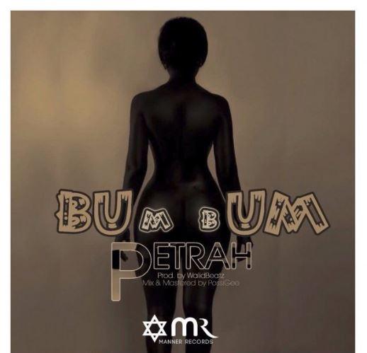 Petrah - BumBum (Prod. by WalidBeatz)