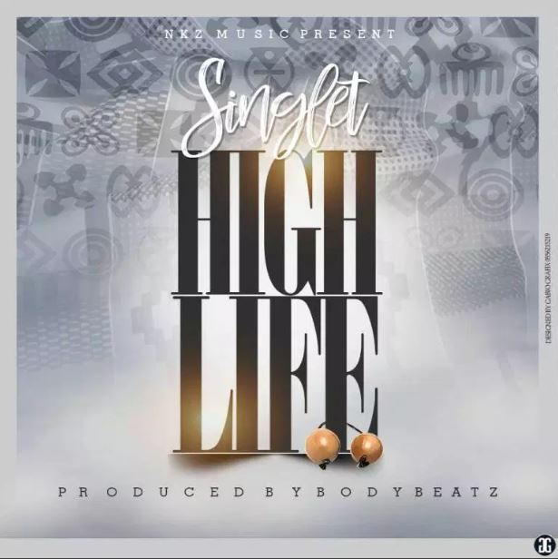Singlet – Highlife (Prod. By Bodybeatz)