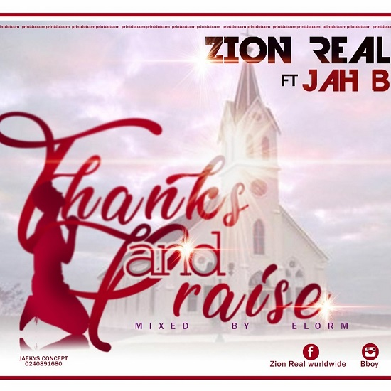Zion Real ft Jah B--thanks and Praises--Mixed by Elorm