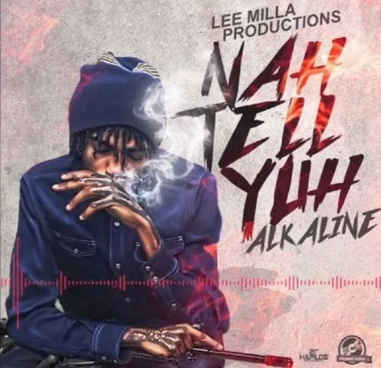 Alkaline – Nah Tell Yuh (Prod. By Lee Milla Production)
