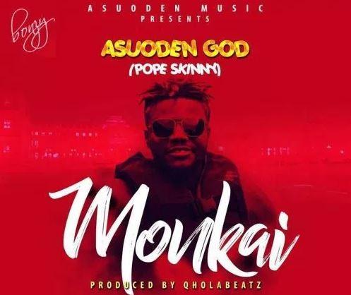 AsuodenGod (Pope Skinny) – Monkai (Prod By Qhola Beatz)