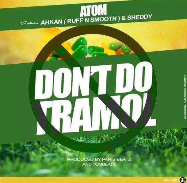 Atom ft. Ahkan (Ruff N Smooth) x Sheddy – Don't Do Tramadol