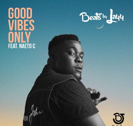 Big Daddy Jayy – Good Vibes Only Ft. Naeto C