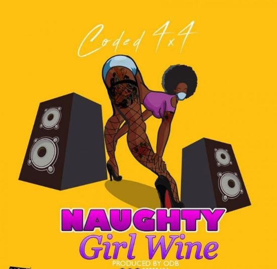 Coded (4×4) – Naughty Girl Whine (Prod. By ODB)
