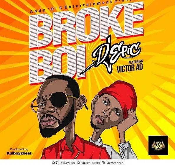 DJ Epic ft. Victor AD – Broke Boi (Prod. by Kulboyzbeat)