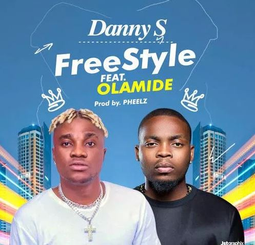 Danny S Ft. Olamide – Freestyle (Prod By Pheelz)