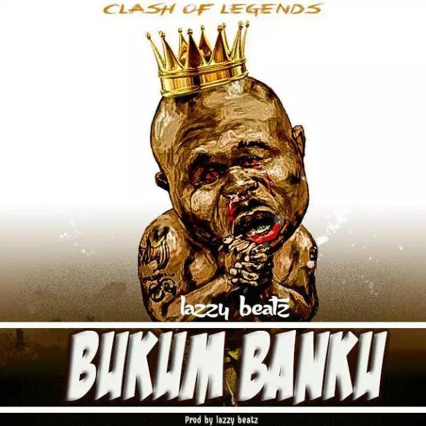 Lazzy Beatz – Bukom Banku (Prod. By Lazzy Beatz)