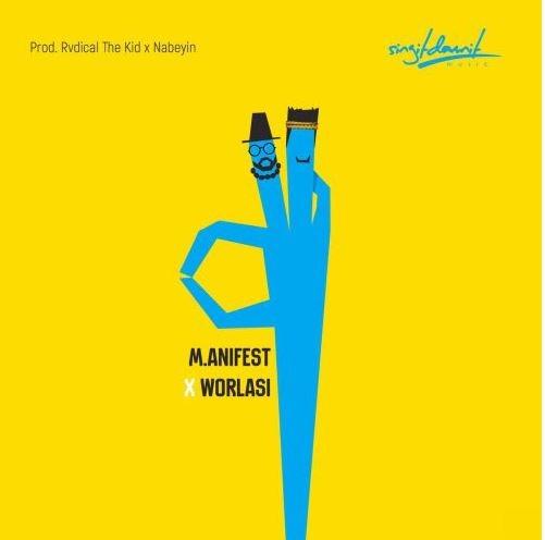 M.anifest Ft. Worlasi – Okay (Prod. by Rvdical The Kid & Nabeyin)