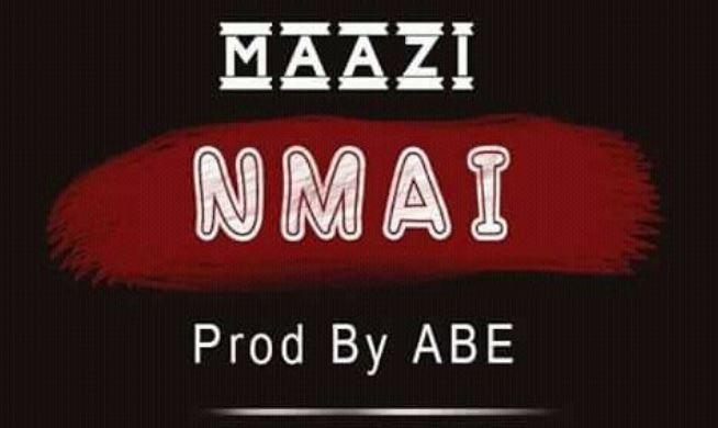 Maazi – Nmai (Prod By ABE)