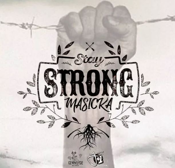 Masicka – Stay Strong (Prod. By Genahsyde Records x J1 Production)