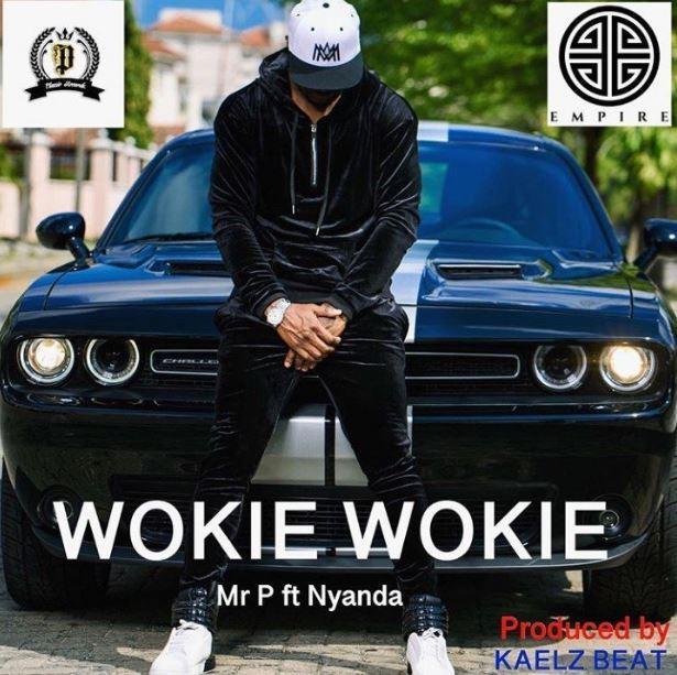 Mr. P – Wokie Wokie Ft. Nyanda (Prod. By Kaelz Beat)