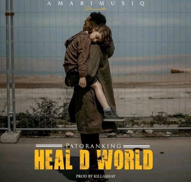 Patoranking – Heal D World (Prod. by Killshay)