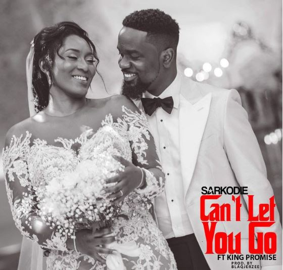 Sarkodie – Can't Let You Go Ft. King Promise (Prod. By BlaqJerzee)