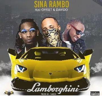 Sina Rambo – Lamborghini Ft. Offset & Davido